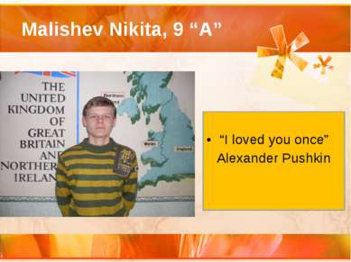 "Malishev Nikita, 9 ""A"" ""I loved you once"" Alexander Pushkin"