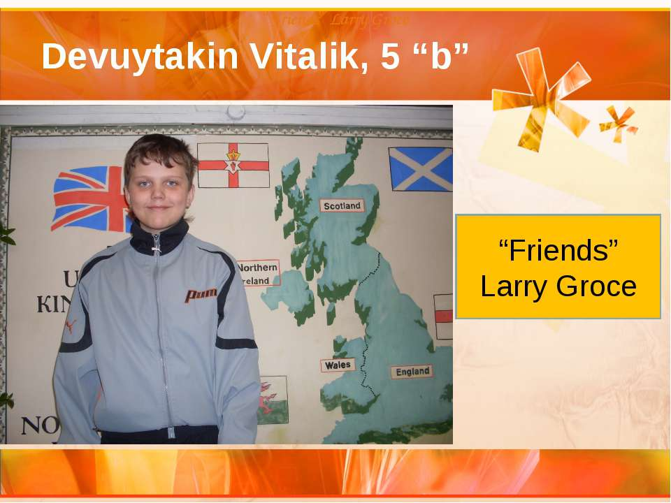 "Devuytakin Vitalik, 5 ""b"" ""Friends"" Larry Groce ""Friends"" Larry Groce ""Friend..."