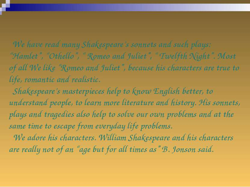 """We have read many Shakespeare's sonnets and such plays: """"Hamlet"""", """"Othello"""", ..."""