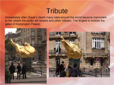 Tribute Immediately after Diana`s death many sites around the world became me...