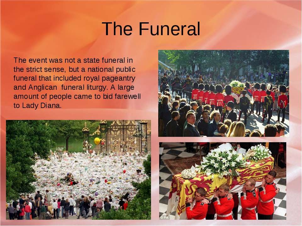 The Funeral The event was not a state funeral in the strict sense, but a nati...
