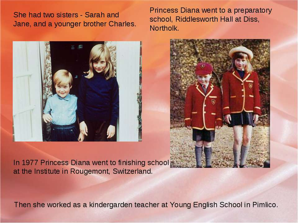 She had two sisters - Sarah and Jane, and a younger brother Charles. Princess...