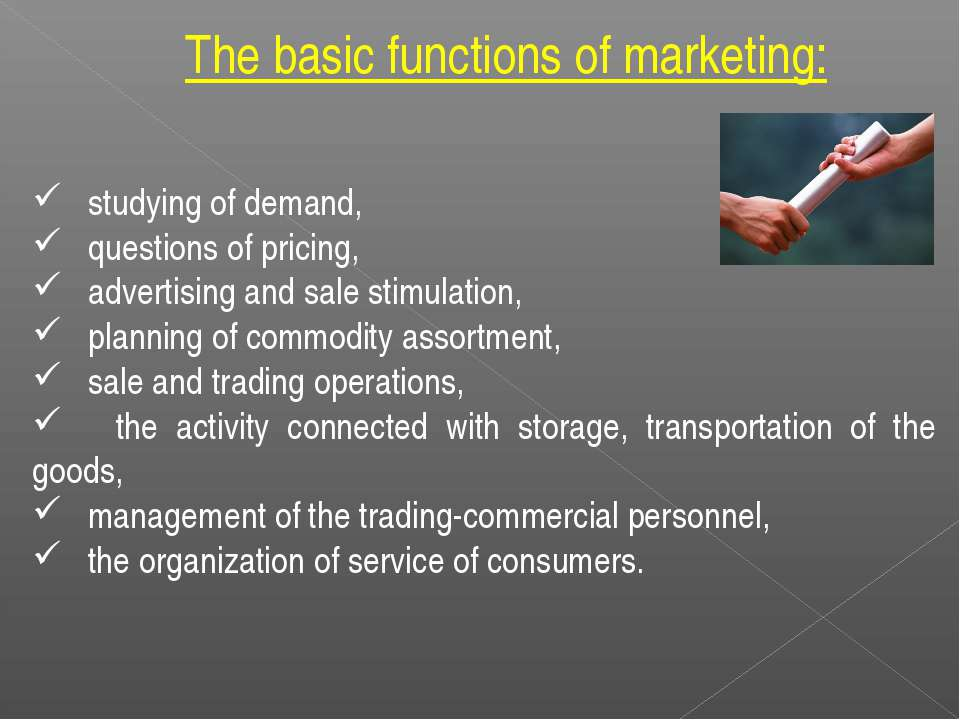 studying of demand, questions of pricing, advertising and sale stimulation, p...