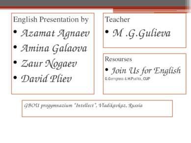English Presentation by Azamat Agnaev Amina Galaova Zaur Nogaev David Pliev T...