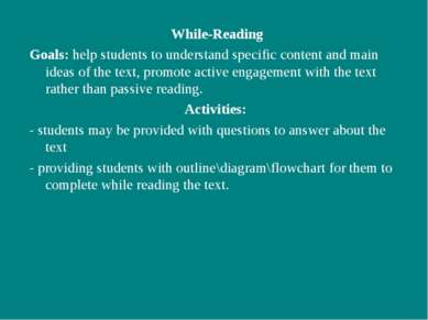 While-Reading Goals: help students to understand specific content and main id...