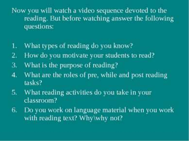 Now you will watch a video sequence devoted to the reading. But before watchi...