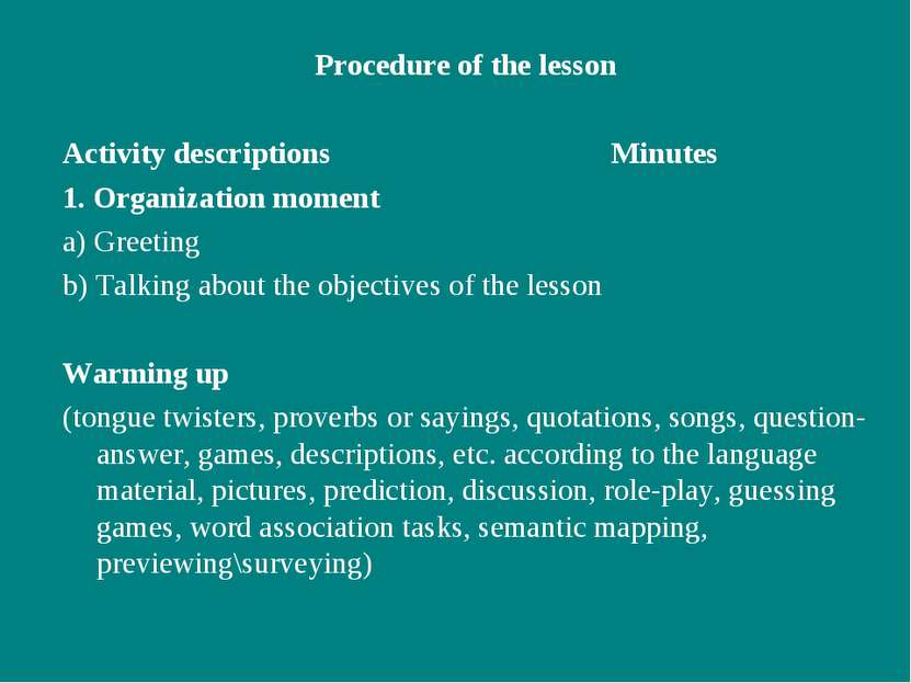 Procedure of the lesson Activity descriptions Minutes 1. Organization moment ...