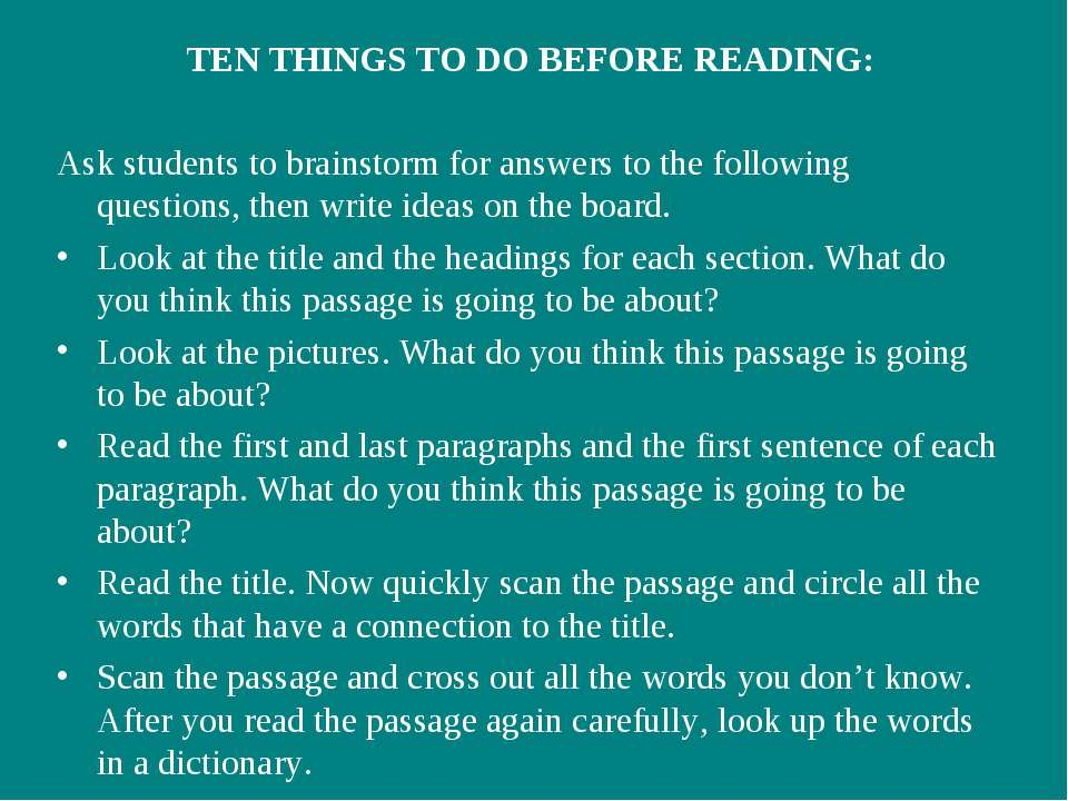 TEN THINGS TO DO BEFORE READING: Ask students to brainstorm for answers to th...