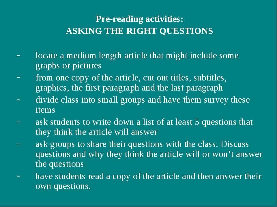 Pre-reading activities: ASKING THE RIGHT QUESTIONS locate a medium length art...