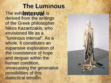 The Luminous Interval The exhibition's title is derived from the writings of ...
