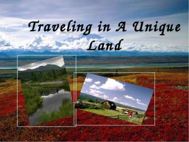 Traveling in A Unique Land
