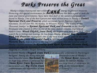 Parks Preserve the Great Land Alaska's unique beauty and vast wilderness area...