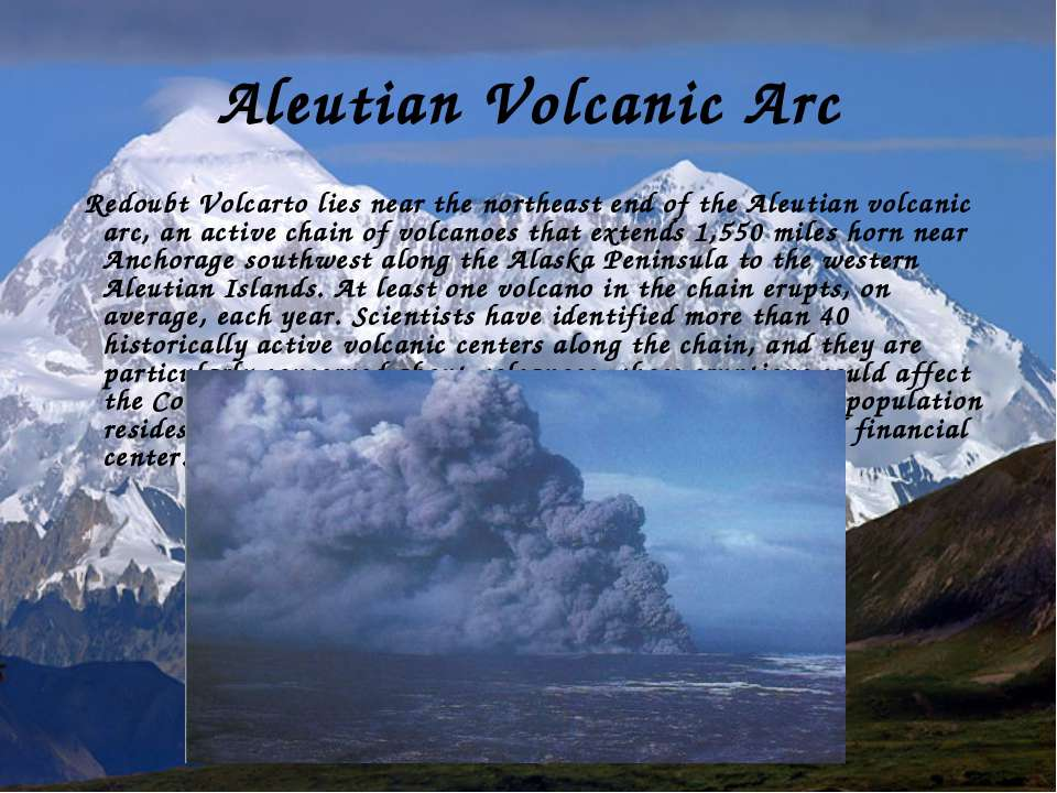 Aleutian Volcanic Arc Redoubt Volcarto lies near the northeast end of the Ale...