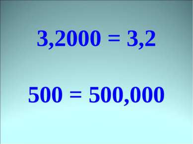 3,2000 = 3,2 500 = 500,000