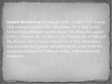 Samuel Richardson (19 August 1689 – 4 July 1761) was an 18th-century English ...