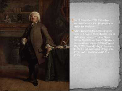 On 23 November 1721 Richardson married Martha Wilde, the daughter of his form...