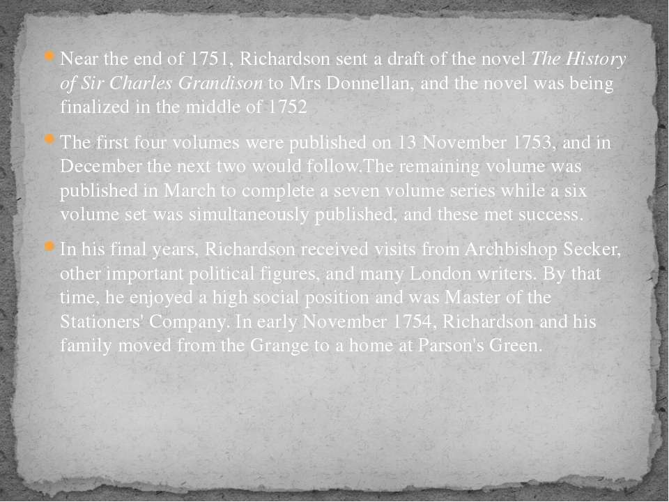 Near the end of 1751, Richardson sent a draft of the novel The History of Sir...