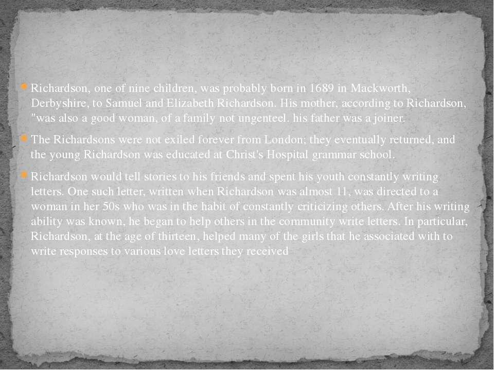 Richardson, one of nine children, was probably born in 1689 in Mackworth, Der...