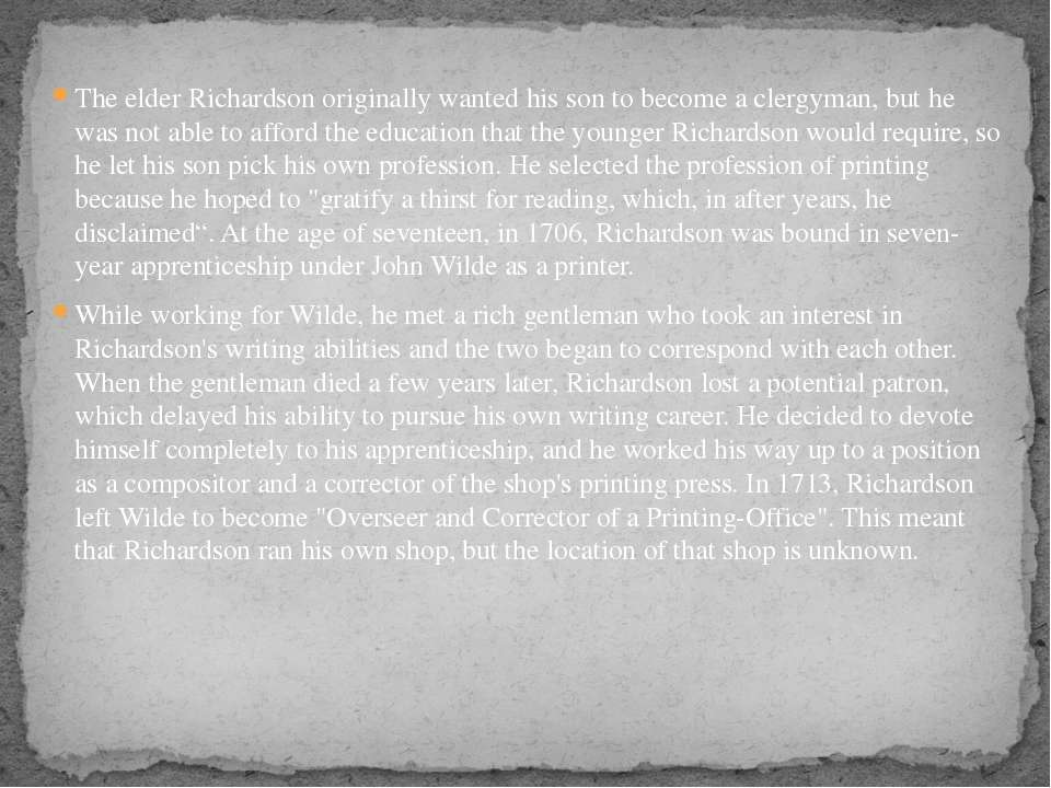 The elder Richardson originally wanted his son to become a clergyman, but he ...