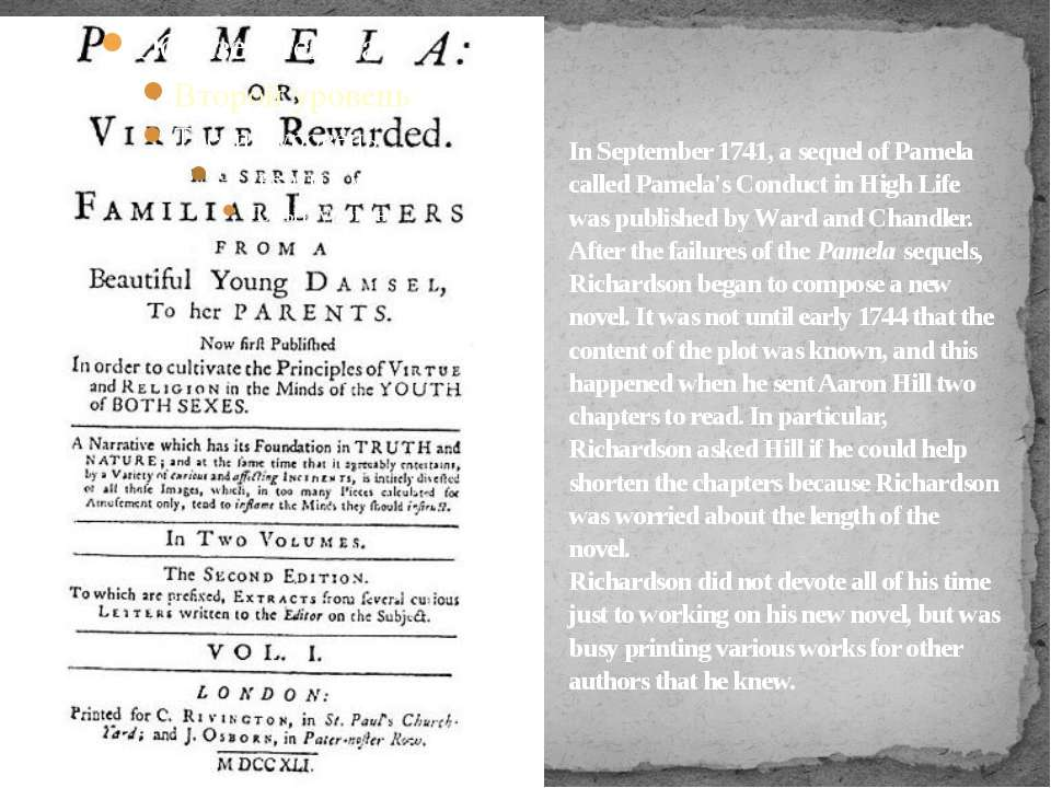 In September 1741, a sequel of Pamela called Pamela's Conduct in High Life wa...