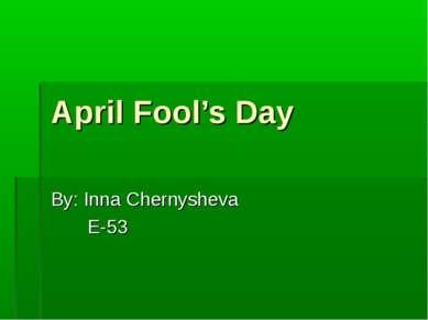 April Fool's Day By: Inna Chernysheva E-53