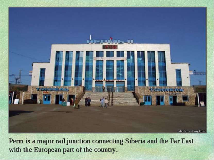 Perm is a major rail junction connecting Siberia and the Far East with the Eu...