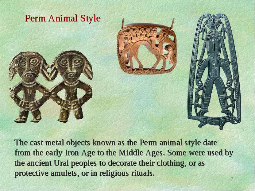 * Perm Animal Style The cast metal objects known as the Perm animal style dat...