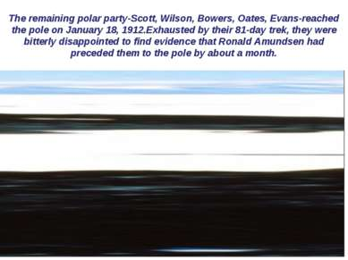 The remaining polar party-Scott, Wilson, Bowers, Oates, Evans-reached the pol...