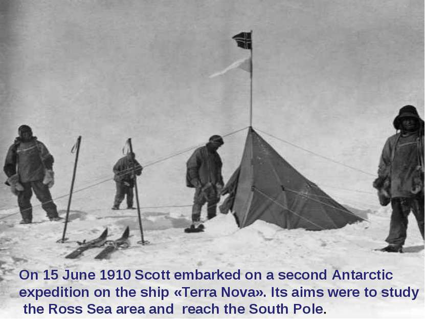 On 15 June 1910 Scott embarked on a second Antarctic expedition on the ship «...