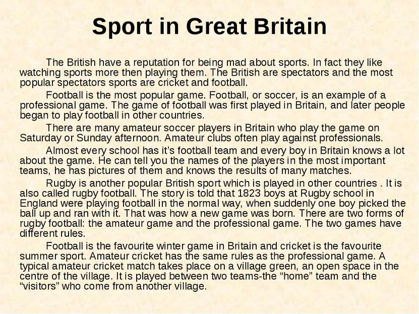 Sport in Great Britain The British have a reputation for being mad about spor...