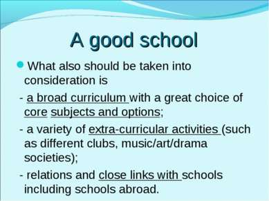 A good school What also should be taken into consideration is - a broad curri...