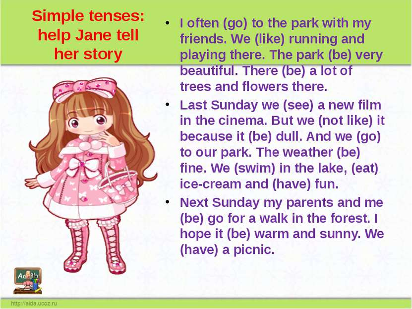 Simple tenses: help Jane tell her story I often (go) to the park with my frie...
