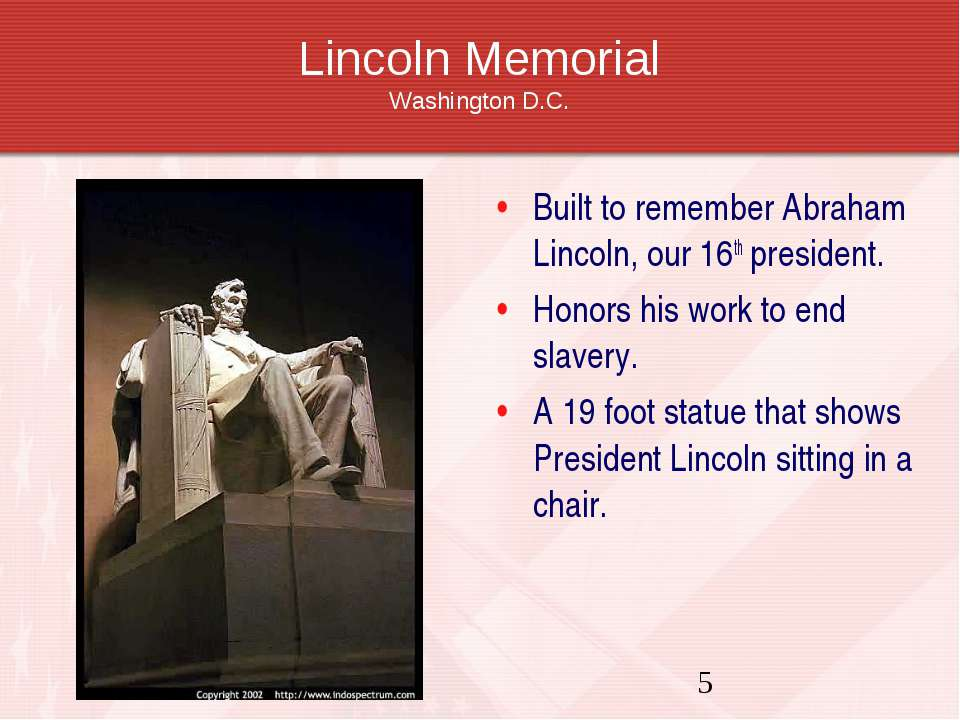 Lincoln Memorial Washington D.C. Built to remember Abraham Lincoln, our 16th ...