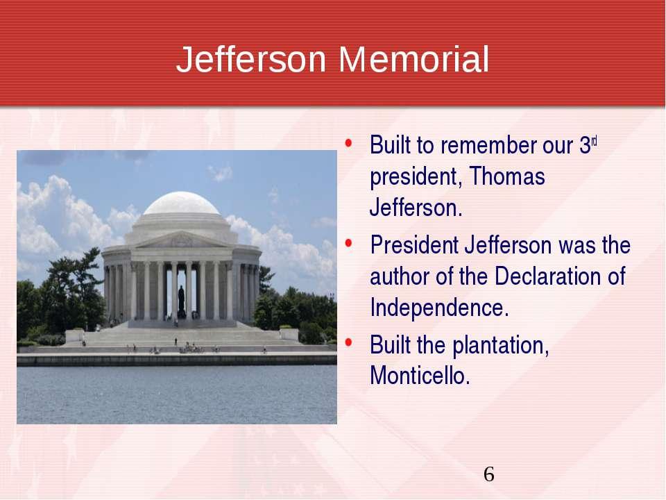 Jefferson Memorial Built to remember our 3rd president, Thomas Jefferson. Pre...