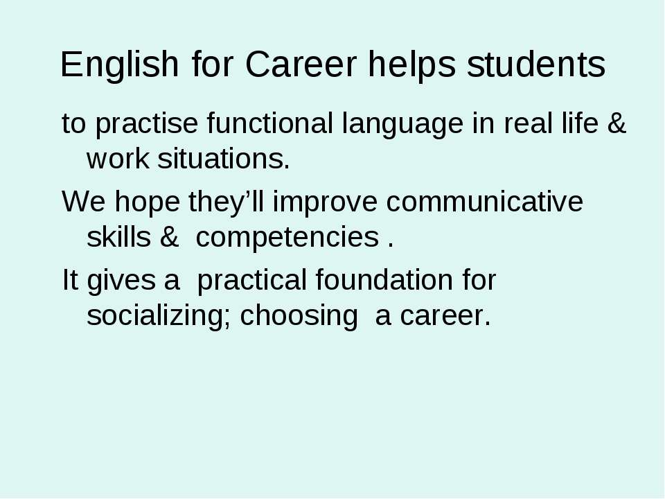 English for Career helps students to practise functional language in real lif...