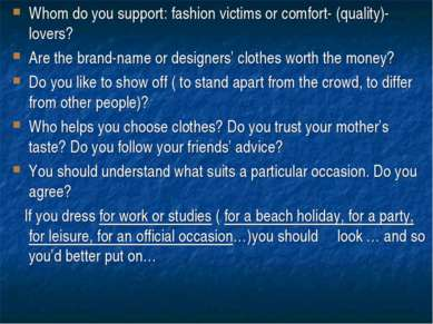 Whom do you support: fashion victims or comfort- (quality)- lovers? Are the b...