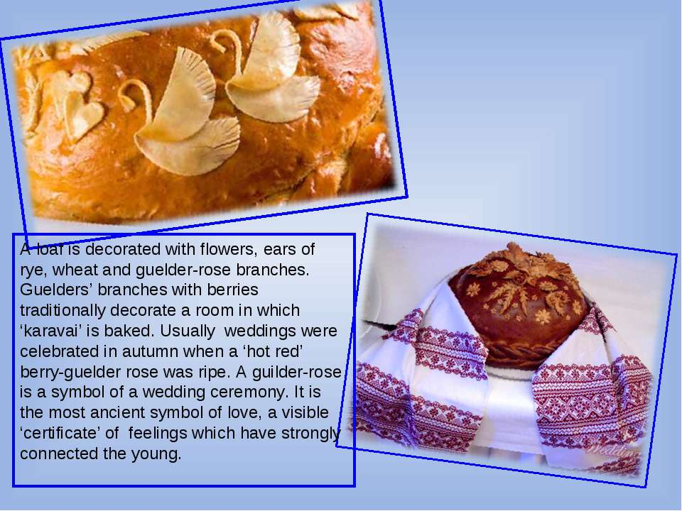 A loaf is decorated with flowers, ears of rye, wheat and guelder-rose branche...