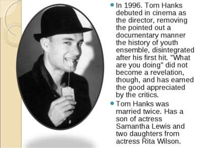 In 1996. Tom Hanks debuted in cinema as the director, removing the pointed ou...