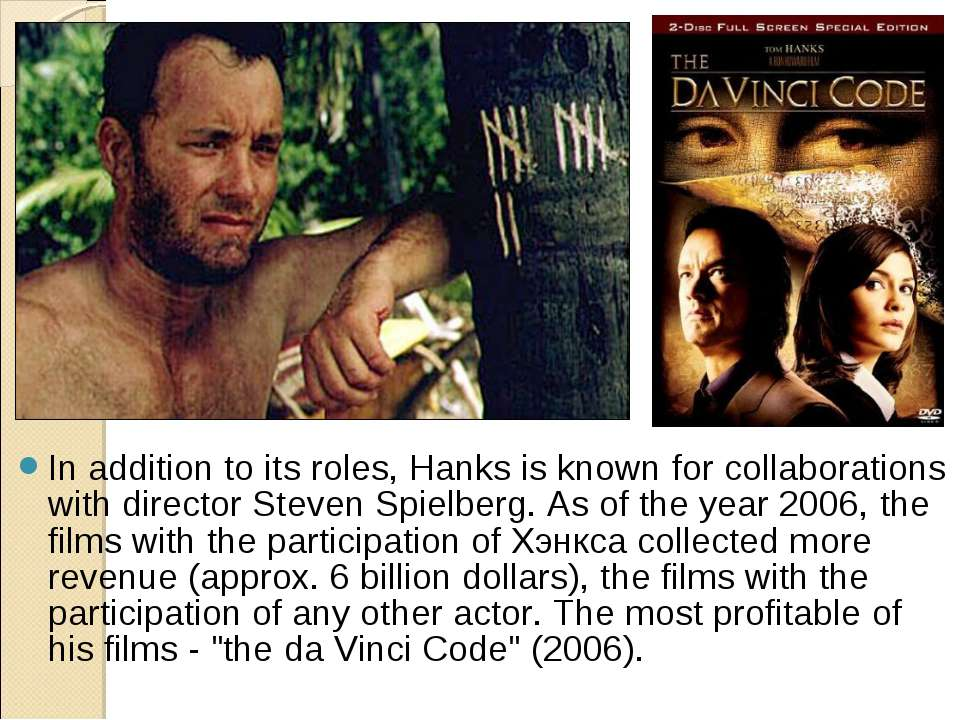 In addition to its roles, Hanks is known for collaborations with director Ste...
