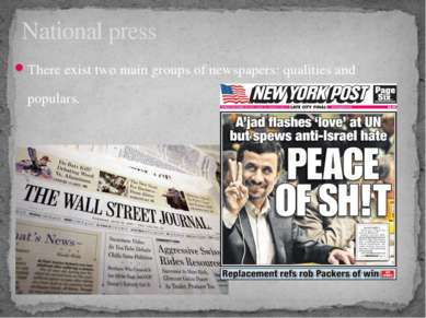 There exist two main groups of newspapers: qualities and populars. National p...