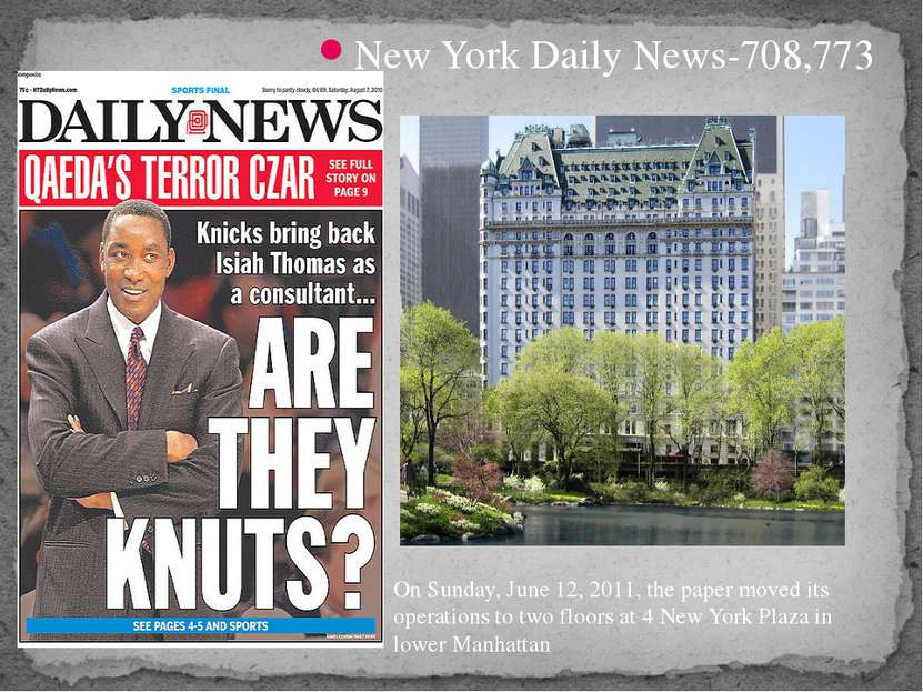 New York Daily News-708,773 On Sunday, June 12, 2011, the paper moved its ope...