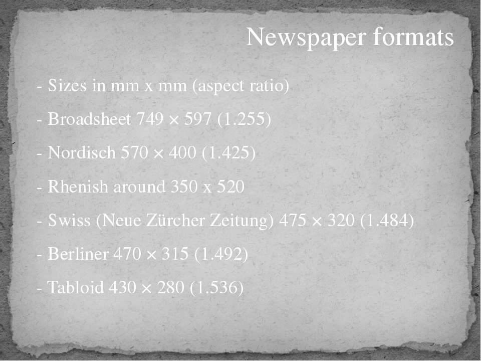 Newspaper formats - Sizes in mm x mm (aspect ratio) - Broadsheet 749 × 597 (1...