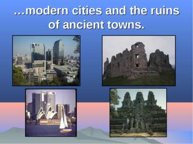 …modern cities and the ruins of ancient towns.