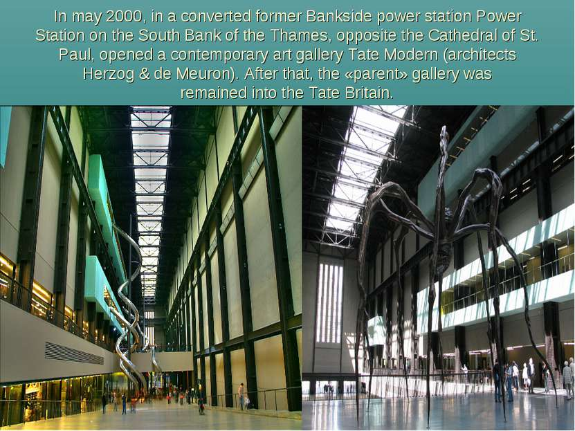 In may 2000, in a converted former Bankside power station Power Station on th...