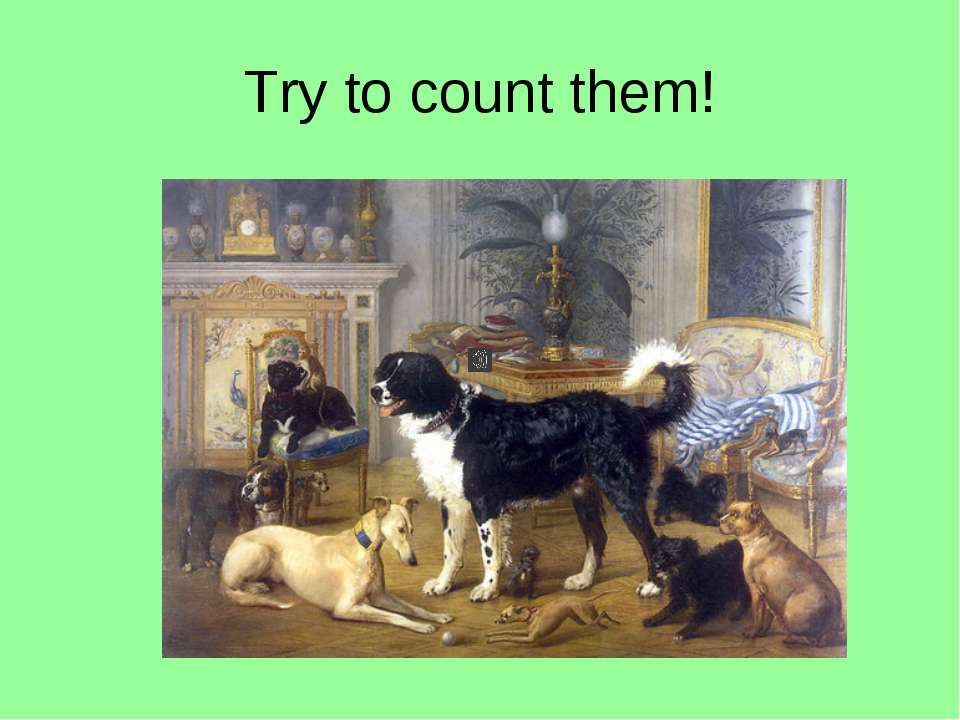 Try to count them!
