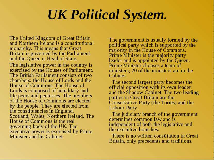 UK Political System. The United Kingdom of Great Britain and Northern Ireland...