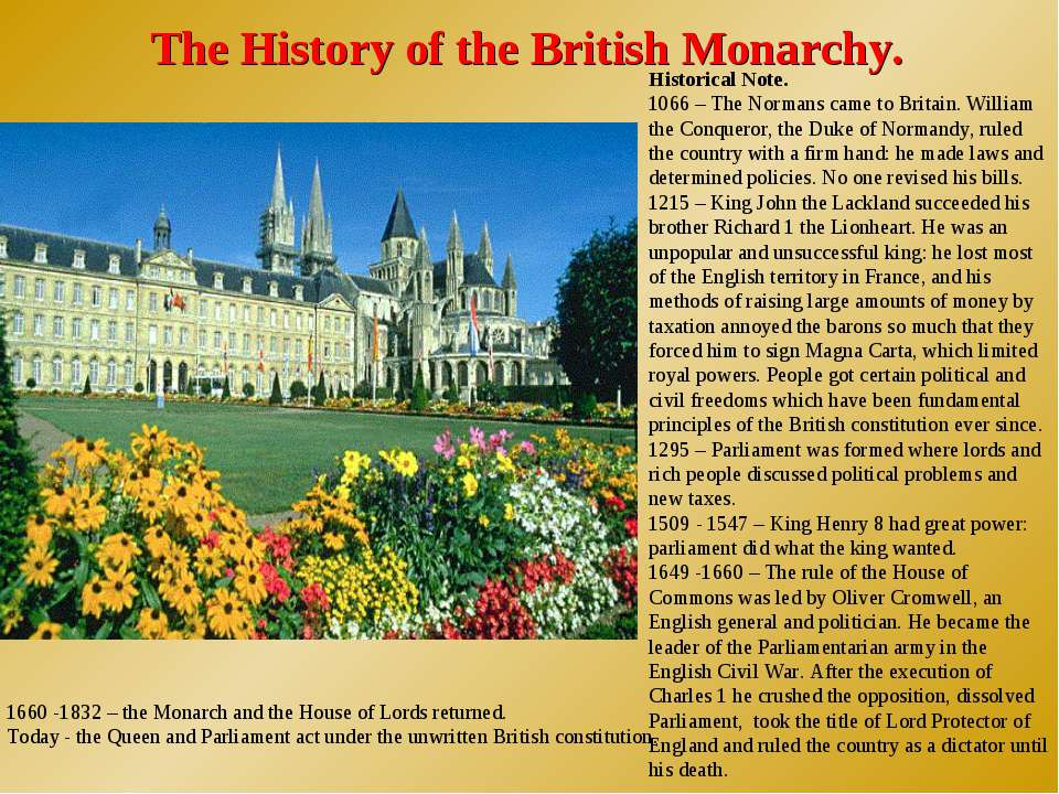 The History of the British Monarchy. Historical Note. 1066 – The Normans came...