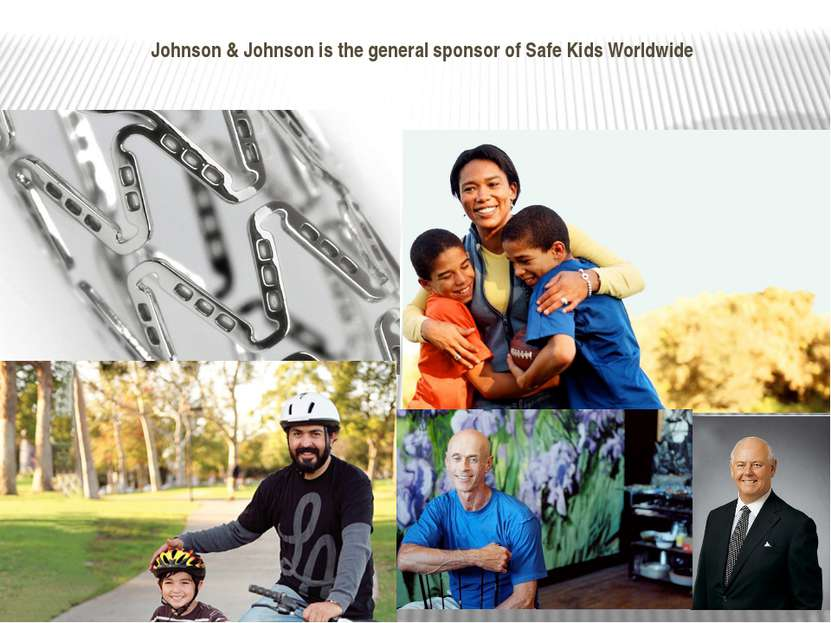 Johnson & Johnson is the general sponsor of Safe Kids Worldwide