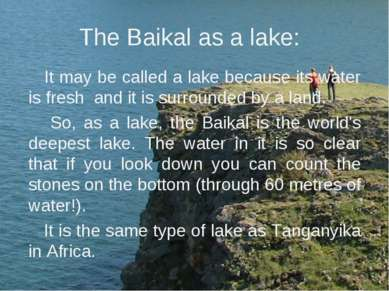 The Baikal as a lake: It may be called a lake because its water is fresh and ...