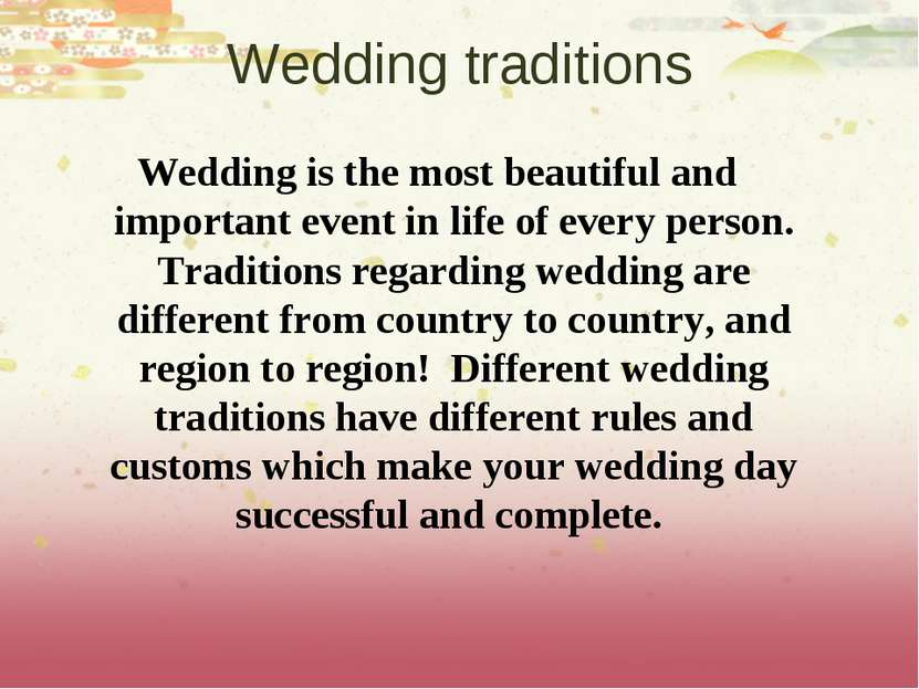 Wedding traditions Wedding is the most beautiful and important event in life ...